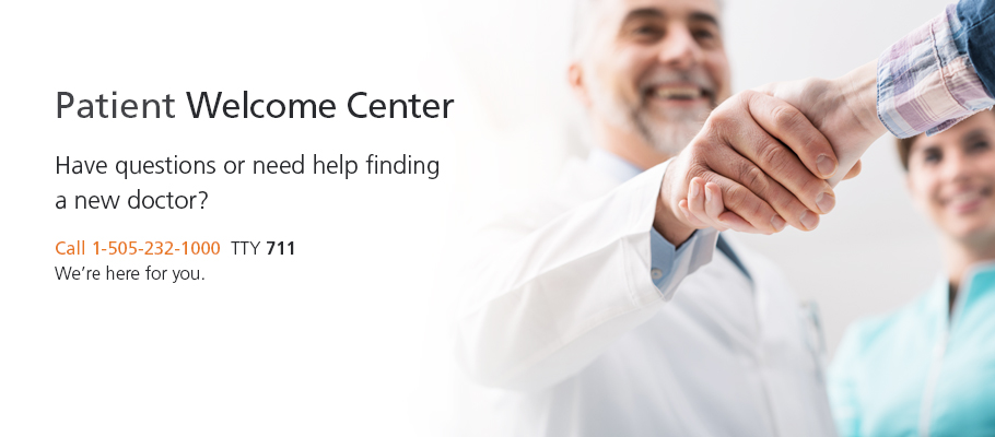 Patient Welcome Center. We're here for you.